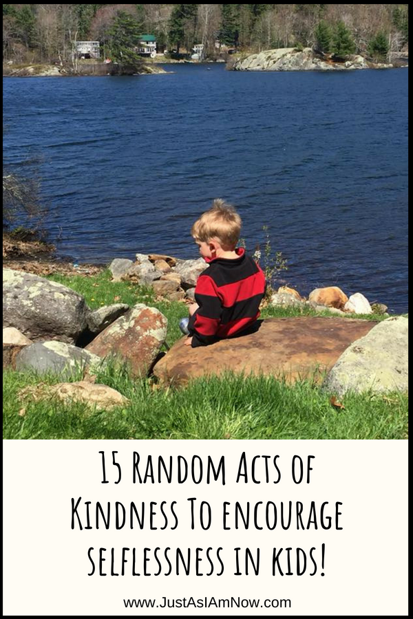 Encouraging Kindness In Kids >> Encouraging Selflessness In Kids Just As I Am Now